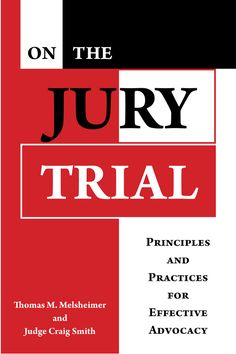 """Two outstanding Texas trial lawyers—one now an equally respected district judge—have written On the Jury Trial, a """"must have"""" reference for any trial lawyer aspiring to excellence or seeking to maintain it. Craig Smith, University Of North Texas, Criminal Justice, Book Authors, Trials, Lawyers, Ebooks, Writing, Domingo"""