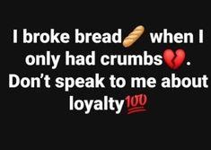 Dope Quotes, Don't Speak, Loyalty, Life, Goals, Shut Up, Drug Quotes, Honesty