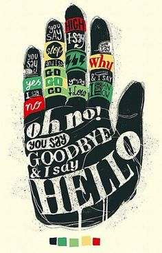 Illustration - illustration - Typography / Hello Goodbye - Lettering by YONIL www. illustration : – Picture : – Description Typography / Hello Goodbye – Lettering by YONIL www.creativeboysc… -Read More – Beatles Lyrics, Les Beatles, Music Lyrics, Beatles Quotes, Beatles Art, Lyric Art, Beatles Poster, Dj Music, Classic Rock