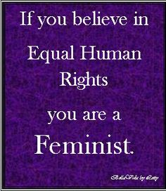 Feminist Believe in Equal Human Rights