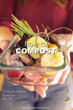 How to Compost - Day 10 of the Zero Waste Challenge - Going Zero Waste - Going Zero Waste: eco friendly lifestyle tips, recipes, and diys - conscious No Waste, Reduce Waste, Plastik Recycling, Waste Reduction, Kitchen Waste, Sustainable Living, Sustainable Gardening, Organic Gardening, Natural Living