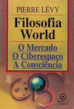 Filosofia World por Pierre Levy https://www.amazon.com.br/dp/9727714072/ref=cm_sw_r_pi_dp_x_mkbByb0CZX5DC
