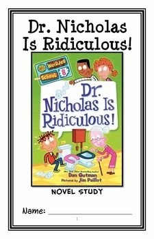 My Weirder School: Dr. Nicholas Is Ridiculous! (Dan Gutman) Novel Study * Follows Common Core Standards *  This 26-page booklet-style Novel Study is designed to follow students throughout the entire book.  The questions are based on reading comprehension, strategies and skills. The novel study is designed to be enjoyable and keep the students engaged.