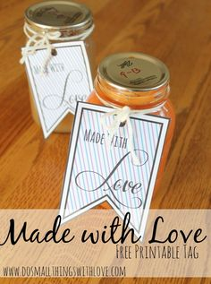 "FREE PRINTABLE ""made with love"" tag, great for giving baked/canned goods."