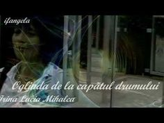 IRINA LUCIA MIHALCA - Oglinda de la capatul drumului Simile, Youtube, Fictional Characters, Fantasy Characters