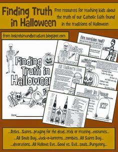 Finding Truth in Halloween: FREE resources to help teach the Catholic Faith and explain the connections and history of Halloween, All Saints Day, and All Souls Day.  Printable mini book and info sheets on traditions, saints, jack-o-lanterns, praying for the dead, relics, trick-or-treating, zombies, and more!
