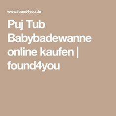 Puj Tub Babybadewanne online kaufen | found4you