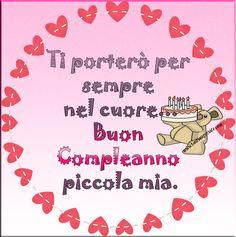 Ti porterò per sempre nel cuore... Buon Compleanno piccola mia. #compleanno #buon_compleanno #tanti_auguri