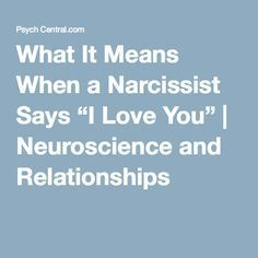 "What It Means When a Narcissist Says ""I Love You"" 