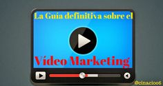 La Guía definitiva sobre el Vídeo Marketing #infografía