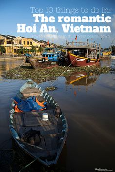 Top 10 things to do in the town of Hoi An, Vietnam. One of the most romantic town in the country.