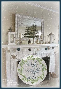 Winter Mantel Home Decorating Ideas: from random thoughts from an incoherent mind blog