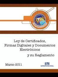 Ley de certificados, firma digital y documentos electrónicos y su reforma