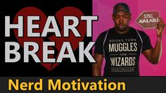 Dealing with a REALLY Broken Heart | Nerd Motivation