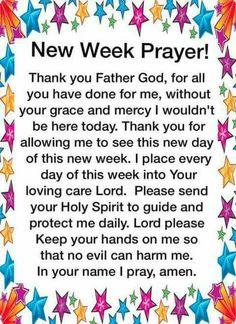 New Week Prayer! Prayers and how to pray Prayer Scriptures, Bible Prayers, Faith Prayer, God Prayer, Prayer Quotes, Power Of Prayer, Bible Quotes, Prayer Message, Bible Verses