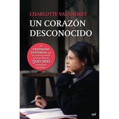 Un corazón desconocido / Charlotte Valandrey. Martínez Roca, 2012