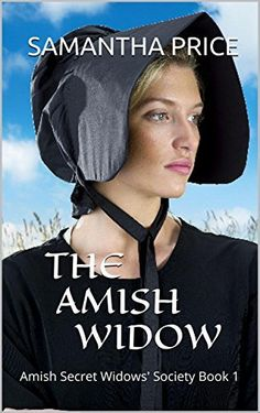 The Amish Widow (Amish Romance Mystery) (Amish Secret Widows' Society Book 1) by Samantha Price, http://www.amazon.com/dp/B00N62X2R2/ref=cm_sw_r_pi_dp_yUR5ub0WCBB8T