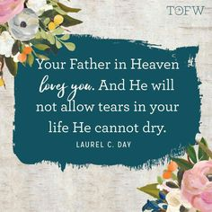 He will dry your tears