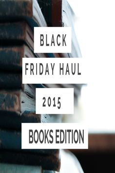 Black Friday Haul 2015 Books Edition Find Out What I Brought Here: https://youtu.be/zeR5VyjtTtg