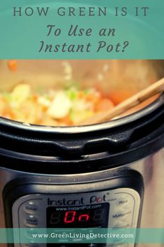 While the slow cooker will send delicious aromas wafting through every room in your house for hours, an instant cooker can get dinner on the table in 30 minutes or less. (Although, if you want to walk in the door to a warm dinner, they can do that too.) With such a speedy and efficient way to cook, is an Instant Pot considered eco-friendly and sustainable? Follow the link to find out! >>>> #sustainable #instantpot #instapot #instantcooker #sustainblefood #food #dinner #greenliving Sustainable Food, Sustainable Living, Instant Cooker, Peanut Butter Jar, Green Companies, Green Products, Super Greens, Eco Friendly House, Living At Home