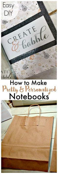 How to Make Pretty and Personalized Notebooks