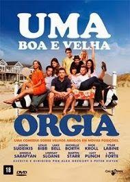zoiudo filmes - download de filmes via torrent : Uma boa e velha orgia - dublado
