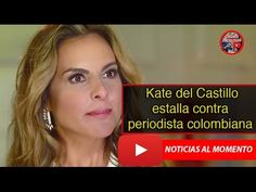 Kate del Castillo estalla contra periodista colombiana    | Noticias al...