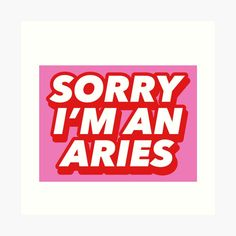 'Sorry I'm an Aries PINS Stickers by gabyiscool' Art Print by gabyiscool Name Wallpaper, Phone Wallpaper Images, Iphone Wallpaper Tumblr Aesthetic, Print Wallpaper, Macbook Decal Stickers, Sticker Printer, Happy Monday Quotes, Aries Baby, Photo Wall Collage