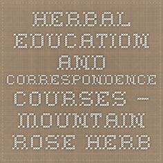 Herbal Education and Correspondence Courses – Mountain Rose Herbs