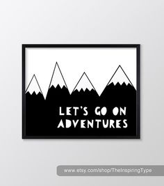 Let's Go On Adventures Monochrome Nursery Art Printable Art Poster Inspirational Quote Wall Decor Nursery Print Black White Instant Download