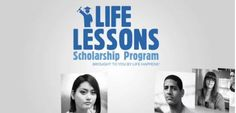 """The Life Lessons Scholarship Program"""" for college students and college-bound high school seniors."""