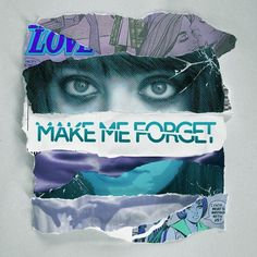 Please, make me forget .. - News - Bubblews