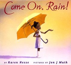 Come On, Rain! by Karen Hesse - read aloud w/ Out of the Dust to compare author style/word choice Weather For Kids, Weather Unit, Weather Book, African American Books, American Children, American Food, Sensory Details, Interactive Read Aloud, School