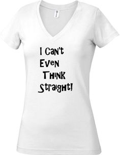fbb389490c5 Ladies lesbian t-shirt I Can t Even Think by MaryTheTshirtFairy I Cant Even