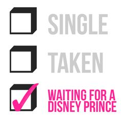 Haha I wish. Although I heard my dad tell my mom not to worry. one day prince charming will sweep me off my feet!