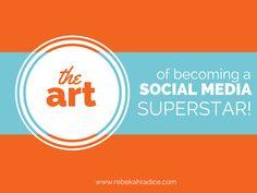 The Art of Becoming a Social Media Superstar