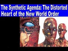 The Synthetic Agenda: The Distorted Heart of the New World Order
