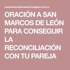 ORACIÓN A SAN MARCOS DE LEÓN PARA CONSEGUIR LA RECONCILIACIÓN CON TU PAREJA