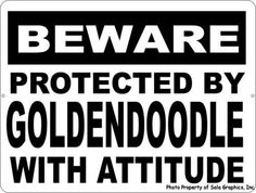 Beware Protected by Goldendoodle w/ Attitude Sign