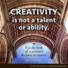 What is creativity? (& How to make it easier). This week's #creativity #quote comes from Eric Maisel - pioneer of creativity coaching and author of over 40 books, many of which explore the creative process. More on the blog: http://danielleraine.com/creativity-quotes-eric-maisel/ Also includes short review of Eric's book; Become a Creativity Coach Now!