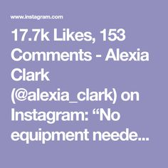 """17.7k Likes, 153 Comments - Alexia Clark (@alexia_clark) on Instagram: """"No equipment needed. Just get it done on Monday! 1. 60seconds 2. 30seconds each side 3.…"""""""