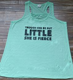 Though She Is But Little She Is Fierce Shirt - Crossfit Shirt - Running Shirt - Workout Tank Top For Women
