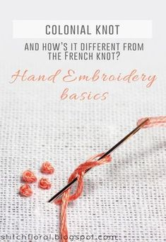 Embroidery Stitchery Tutorial: Colonial Knot And How It's Different From The French Knot from StitchFloral.blogspot.com. jwt