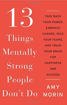 13 Things Mentally Strong People Don't Do ⭐️⭐️⭐️⭐️