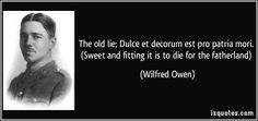 the vivid picture of world war i in the poem dulce et decorum est Dulce et decorum est it was once said poetry is the rhythmical creation of beauty in words his choice of words, diction, tone, syntax, and metaphor's paint a vivid picture in a brilliant poem dulce et decorum was written in 1917 wilfred owen enlisted for the war in 1915 and trained in england.