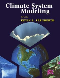 Climate system modeling / edited by Kevin E. Trenberth