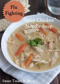 Flu Fighting Spicy Chicken Noodle Soup from Sweet Treats and More