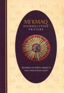 Mi'Kmaq Hieroglyphic Prayers: Readings in North America's First Indigenous Script: Murdena Marshall, David L. Schmidt: 9781551090696: Amazon.com: Books