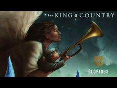 "for KING & COUNTRY - ""Glorious"" (Official Audio) - YouTube It's amazing!"
