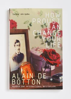"""How Proust Can Change Your Life - Alain de Botton. New York Times review: http://www.nytimes.com/books/97/06/15/reviews/970615.15gannont.html ; interview with """"Proust Said That"""" http://zacker.info/pst/adb_interview7.html"""